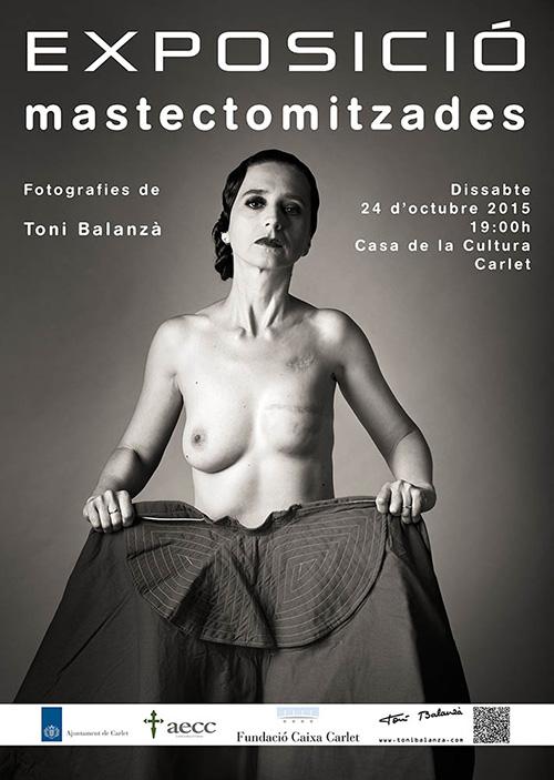 exposición fotográfica mujeres mastectomizadas por cáncer de mama del fotógrafo Toni Balanzà en Carlet - Valencia 2015